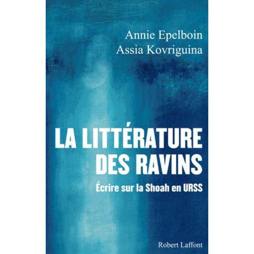 La-Litterature-Des-Ravins-Ecrire-Sur-La-Shoah-En-Urss-Annie-EpelboinAssia-Kovriguina